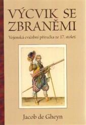 Výcvik se zbraněmi - Vojenská cvičební příručka ze 17. století obálka knihy