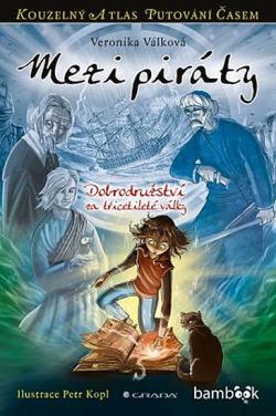 Mezi piráty: dobrodružství za třicetileté války obálka knihy