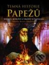 Temná historie papežů: neřesti, korupce a vraždy ve Vatikánu