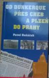 Od Dunkerque přes Cheb a Plzeň do Prahy