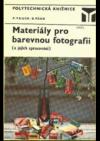 Materiály pro barevnou fotografii a jejich zpracování