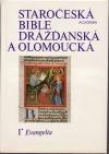 Staročeská Bible drážďanská a olomoucká: I. Evangelia