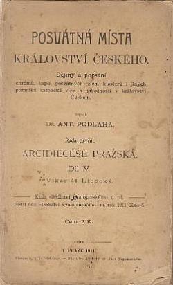 Posvátná místa království Českého - Arcidiecese Pražská Díl V.: Vikariát Libocký