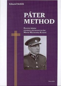 Páter Method: životní příběh generála duchovní služby Msgre Methoděje Kubáně obálka knihy
