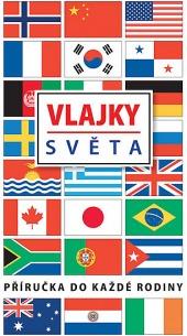 Vlajky světa - Příručka nakaždé rodiny