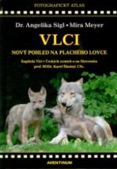 Vlci - nový pohled na plachého lovce