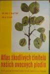 Atlas škodlivých činitelů našich ovocných plodin