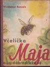 Včelička Maja a jej dobrodružstvá.