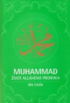 Muhammad - Život Alláhova proroka