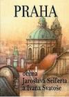 Praha očima Jaroslava Seiferta a Ivana Svatoše