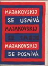 Majakovskij se usmívá Majakovskij se směje Majakovskij se posmívá