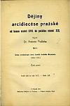 Dějiny arcidiecése pražské od konce století XVII. do počátku století XIX. Díl 1.