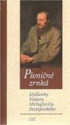 Pšeničné zrnká - Myšlienky F. M. Dostojevského