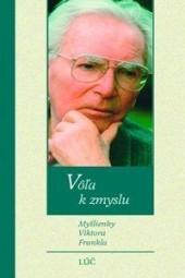 Vôľa k zmyslu - Myšlienky Viktora Frankla obálka knihy