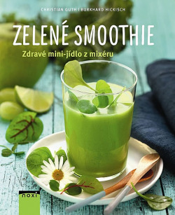 Zelené smoothie - Zdravé mini-jídlo z mixéru obálka knihy