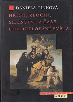 Hřích, zločin, šílenství v čase odkouzlování světa obálka knihy