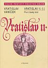 Vratislav II. (I.) První český král Vratislav II.