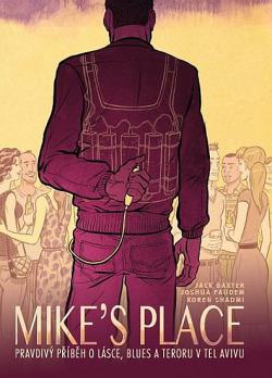 Mike's Place - Pravdivý příběh o lásce, blues a teroru v Tel Avivu obálka knihy