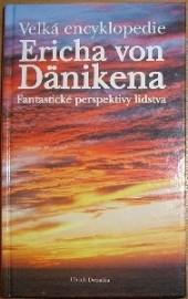 Velká encyklopedie Ericha von Dänikena - Fantastické perspektivy lidstva obálka knihy