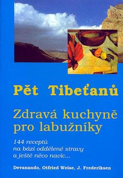 Pět Tibeťanů - Zdravá kuchyně pro labužníky obálka knihy