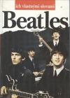 Beatles - ich vlastnými slovami
