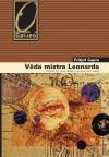 Věda mistra Leonarda - Pohled do mysli velkého renesančního génia