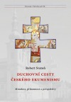 Duchovní cesty českého ekumenismu