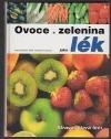 Ovoce a zelenina jako lék - strava, která léčí
