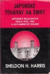 Japonské továrny na smrt: Japonská biologická válka 1932-1945 a její americké utajení