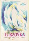 Turzovka: Lurdy v srdci Evropy