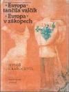 Evropa tančila valčík / Evropa v zákopech