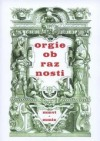 Orgie obraznosti : sborník ke třetímu výročí smrti Odilla Stradického ze Strdic