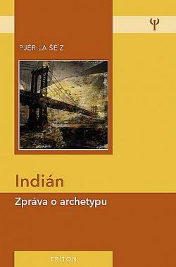 Indián - Zpráva o archetypu