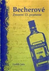 Becherové - Zrození 13. pramene obálka knihy