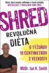 SHRED Revolučná diéta - 6 týždňov, 10 centimetrov, 2 veľkosti