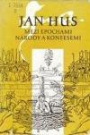 Jan Hus mezi epochami národy a konfesemi obálka knihy