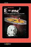 E=mc² (Životopis nejslavnější rovnice na světě)