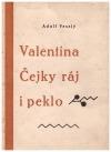 Valentina Čejky ráj i peklo