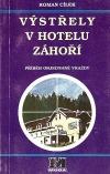 Výstřely v hotelu Záhoří