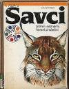 Savci známí i neznámí, lovení, chránění