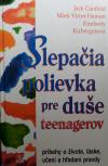 Slepačia polievka pre duše teenagerov