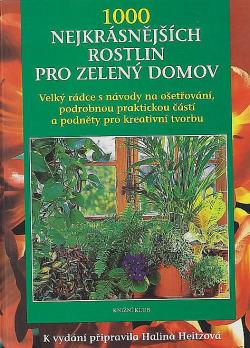 1000 nejkrásnějších rostlin pro zelený domov obálka knihy