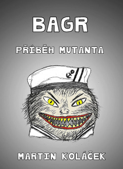 BAGR: Příběh mutanta