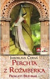 Perchta z Rožmberka - prokletí Bílé paní obálka knihy