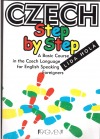 Czech Step by Step - A Basic Course in the Czech Language for English Speaking Foreigners