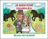 Já mám koně/Kalamajka
