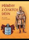 Příběhy z českých dějin : pro malé i větší čtenáře