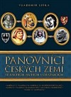 Panovníci českých zemí 3. ve faktech a mýtech