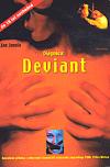 Diagnóza: Deviant