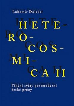 Heterocosmica II. Fikční světy postmoderní české prózy obálka knihy